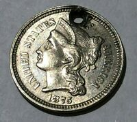 1875 THREE 3 CENT NICKEL LOW MINTAGE AU DETAIL HOLED 1 IN NECK MPD