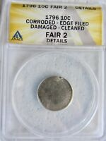 1796 DRAPED BUST DIME EARLY  KEY DATE ANACS FAIR 2 DETAILS SEE PHOTOS