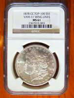 1878-CC TOP 100 MORGAN SILVER DOLLAR VAM 11 WING LINES NGC MINT STATE 61   COIN
