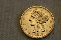 1879  LIBERTY $5 GOLD HALF EAGLE  THIS NICE SUPER EYE APPEAL