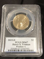 2015-D PCGS MINT STATE 67 HARRY S. TRUMAN POSITION A DOLLAR  / SHIPS FREE