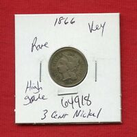 1866 3 CENT NICKEL 3C 64918 $ HIGH GRADE COIN $ US MINT  KEY DATE ESTATE
