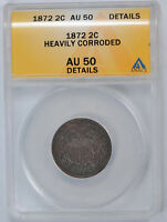 1872 2C TWO CENT PIECE ANACS AU 50 ABOUT UNCIRCULATED DETAILS CORRODED