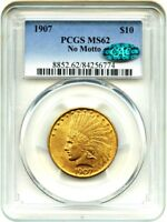 1907 $10 PCGS/CAC MS62 NO MOTTO  FIRST YEAR TYPE COIN