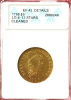 THE 1798 INDIAN HEAD $5 GOLD EAGLE LG 8 13 STARS  ANACS EF45 DETAILS