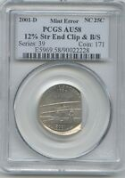 2001 D NC 25 12  STRAIGHT END CLIP & B/S PCGS