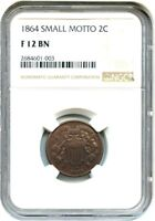 1864 2C NGC F12 BN SMALL MOTTO KEY DATE - 2-CENT PIECE - KEY DATE