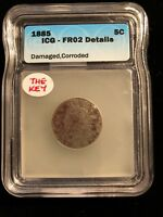 1885  KEY DATE LIBERTY V NICKEL ICG GENUINE FR02 FILL THE LAST HOLE