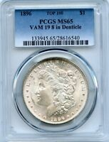 C10557- 1896 VAM-19 8 IN DENTICLE TOP 100 MORGAN DOLLAR PCGS MINT STATE 65 - ONLY 5 FINER