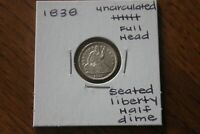1838   FULL HEAD    UNC     SEATED LIBERTY HALF DIME