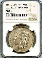 C8842- 1887-O VAM-22A PITTED REVERSE TOP 100 MORGAN DOLLAR NGC MINT STATE 62 -NGC POP 3/1