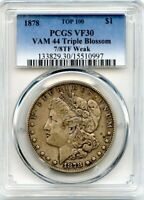 C11697- 1878 7/8TF WEAK VAM-44 TRIPLE BLOSSOM TOP 100 MORGAN DOLLAR PCGS VF30