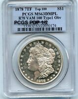 C10621- 1878 7TF R78 VAM-100 TOP 100 MORGAN DOLLAR PCGS MINT STATE 63 DMPL - PCGS POP 1/2