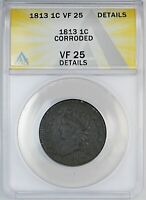 1813 ANACS VF 25 DETAILS UNITED STATES CLASSIC HEAD CENT - CORRODED