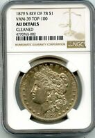 C12608- 1879-S REVERSE OF 1878 VAM-39 TOP 100 MORGAN DOLLAR NGC AU DETAILS