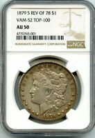 C12607- 1879-S REVERSE OF 1878 VAM-52 TOP 100 MORGAN DOLLAR NGC AU50