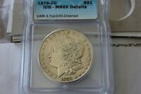 1879-CC  KEY DATE  ICG-MINT STATE 60 DETAILS VAM-3 TOP 100 CLEANED  MORGAN SILVER DOLLAR