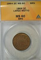 1864 2 CENT, ANACS MINT STATE 60 BRN