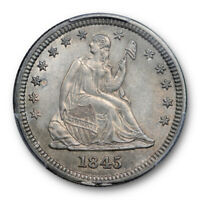 1845 25C SEATED LIBERTY QUARTER PCGS AU 58 ABOUT UNCIRCULATED BETTER DATE