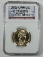 2010 M. FILLMORE 13TH PRES. DOLLAR NGC MINT STATE 66 MINT ERROR MISSING EDGE LETTERS