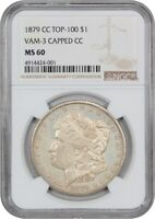 1879-CC $1 NGC MINT STATE 60 CAPPED DIE, VAM-3, TOP-100 KEY DATE FROM CARSON CITY