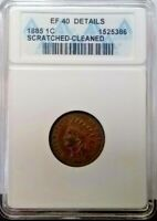 1885 INDIAN HEAD CENT  EXTRA FINE  ANACS CERTIFIED CLND/SCRATCHED