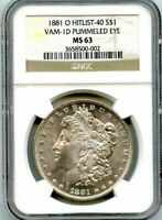 C12012- 1881-O VAM-1D PUMMELED EYE HIT LIST 40 MORGAN DOLLAR NGC MINT STATE 63 - POP 3/2