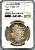 C8544- 1881-O VAM-27 DDO EAR HOT 50 MORGAN DOLLAR NGC MINT STATE 62 - NGC POP 3/1