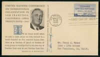 US FDC 1945 FDR UNITED NATION CONFERENCE POSTMASTER SIGNED F