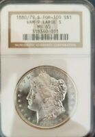 1880/79-S MORGAN SILVER DOLLAR $1 NGC MINT STATE 65 TOP 100 VAM-9 LARGE S