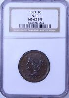 1853 BRAIDED HAIR LARGE CENT : NGC MINT STATE 62BN  N-10