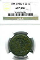1855 BRAIDED HAIR LARGE CENT : NGC AU53BN UPRIGHT 55