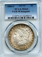 C10854- 1880-O VAM-48 HANGNAIL TOP 100 MORGAN DOLLAR PCGS MINT STATE 63