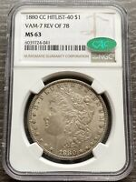 M13481- 1880-CC REV OF 1878 VAM-7 HIT LIST 40 MORGAN DOLLAR NGC MINT STATE 63 CAC