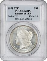 1878 7TF $1 PCGS MINT STATE 64 PL REVERSE OF 1878 MORGAN SILVER DOLLAR