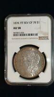 1878 7TF REVERSE OF 78 MORGAN SILVER DOLLAR NGC AU58 $1 COIN PRICED TO SELL NOW