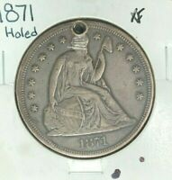 1871 SEATED LIBERTY SILVER DOLLAR   XF HOLED  NICE COIN