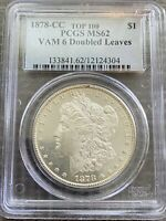 AVC- 1878-CC VAM-6 DOUBLED LEAVES TOP 100 MORGAN DOLLAR PCGS MINT STATE 62