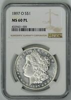 1897-O  NGC  MINT STATE 60PL  MORGAN DOLLAR      IN PROOF-LIKE    4329421-005