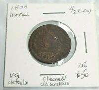 1809 NORMAL 1/2 CENT VG DETAILS CLEANED OLD SCRATCHES L414