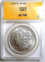 1903-P MORGAN SILVER DOLLAR ANACS AU-58 VAM-4, BRIGHT WHITE UNCLEANED COIN,