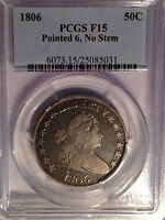 1806 BUST HALF DOLLAR PCGS F15 POINTED 6, NO STEMS