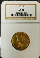 1800 $5 GOLD   HALF EAGLE   NGC MS60   BEAUTIFUL  COIN