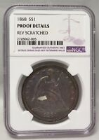 1868 LIBERTY SEATED SILVER DOLLAR NGC PROOF DETAILS, REVERSE SCRATCHED