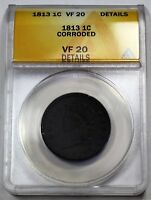 1813 ANACS VF 20 DETAILS UNITED STATES LARGE CLASSIC HEAD CENT - CORRODED