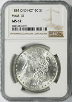 1884-O/O HOT-50 $1 MORGAN DOLLAR VAM-10 NGC MINT STATE 62