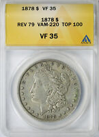 1878 REV OF 79 $1 MORGAN DOLLAR TOP-100 VAM-220 ANACS VF35
