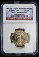 2007 GEORGE WASHINGTON DOLLAR MISSING EDGE LETTERS VARIETY NGC MINT STATE 64 AJ-43