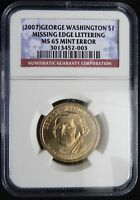2007 GEORGE WASHINGTON DOLLAR MISSING EDGE LETTERS VARIETY NGC MINT STATE 65 AJ-44