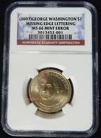 2007 GEORGE WASHINGTON DOLLAR MISSING EDGE LETTERS VARIETY NGC MINT STATE 66 JN60